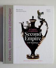 B. DUCROT Manufacture de SEVRES Second Empire & IIIe Republique 2008 CERAMIQUE