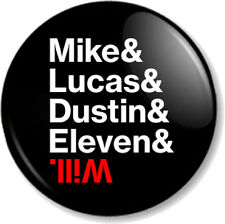 """Mike Lucas Dustin Eleven & Will 1"""" 25mm Pin Button Badge Stranger Things Kids 3"""