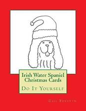 Irish Water Spaniel Christmas Cards : Do It Yourself by Gail Forsyth (2015,.