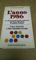 John Naisbitt - L'ANNO 1986 - 1985 - 1° Ed. Sperling & Kupfer - RARO!!!
