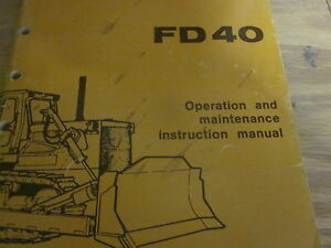 Fiat Allis FD40 Crawler Tractor Operation & Maintenance Manual