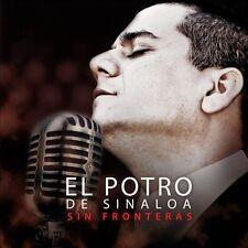 Sin Fronteras by El Potro de Sinaloa (CD, Aug-2012, Fonovisa)