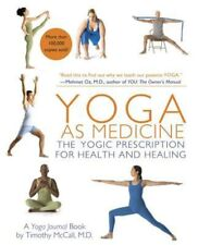 Yoga as Medicine: The Yogic Prescription for Health and Healing by Timothy McCal