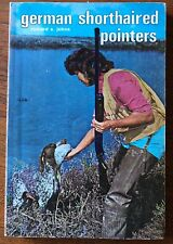 German Shorthaired Pointers, by Richard S. Johns, Vintage Softcover 1973
