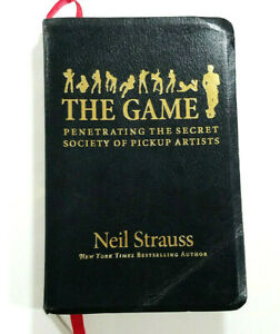 The Game Penetrating Secret Society Of Pickup Artists Neil Strauss 1st Edition