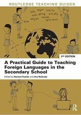 A Practical Guide to Teaching Modern Languages in the Secondary School (2014,...