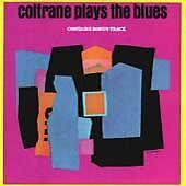 John Coltrane - Coltrane Plays the Blues (1993)