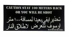 CAUTION STAY BACK OR YOU WILL BE SHOT BUMPER STICKER CONVOY IRAQ OIF 100 METERS