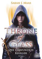 Throne of Glass 6 - Der verwundete Krieger von Sarah J. Maas (21.09.2018, TB)