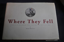 *SIGNED* Where They Fell: Stories of Rochester Area Soldiers in the Civil War