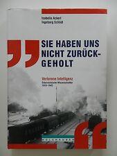 Sie haben uns nicht zurückgeholt Isabella Ackerl Ingeborg Schödl 1918 bis 1945++
