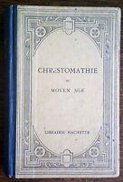CHRESTOMATHIE du Moyen-Age. G.Paris & E.Langlois - Littérature France Classique