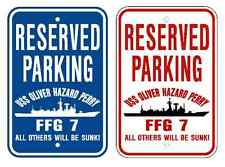 Uss Oliver Hazard Perry Ffg 7 Parking Sign Us Navy Military Usn