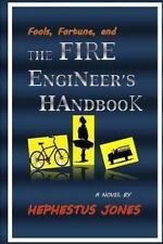 Fools, Fortune, and the Fire Engineer's Handbook: By Jones, Hephestus