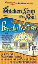 USED (LN) Chicken Soup for the Soul: Family Matters: 101 Unforgettable Stories a