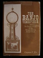 The Banjo Timepiece Chipman Ela Signed Illustrated Clockmaking Scarces Book 1979