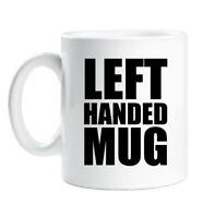 Left Handed Mug Funny Ceramic Novelty Present Gift Cup Present Mug