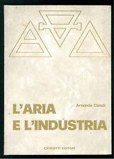 CANUTI ARMANDO L'ARIA E L'INDUSTRIA CHIRIOTTI 1975 CHIMICA ANALITICA DEPURAZIONE