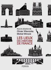 Les lieux de l'histoire de France*09/2017 NEUF*Olivier Wieviorka & Michel Winock