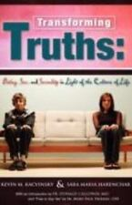 Transforming Truths : Dating, Sex, and Sexuality in Light of the Culture of...