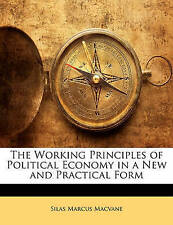 NEW The Working Principles of Political Economy in a New and Practical Form