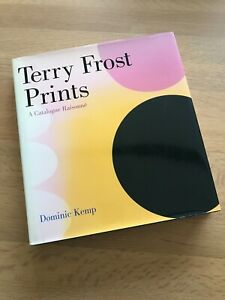 Terry Frost Prints: A Catalogue Raisonne by Dominic Kemp (Hardcover, 2010)