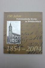 150 Jahre Protestantische Kirche zu Waldfischbach