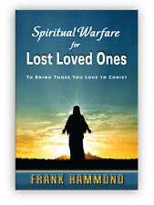 Spiritual Warfare for Lost Loves Ones - by Frank Hammond