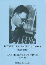 Botvinnik's Complete Games and Selected Writings Part 1 - 1924 - 1941 (Chess Boo