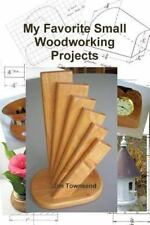 My Favorite Small Woodworking Projects (Paperback or Softback)