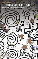 Il linguaggio e le lingue. Introduzione a una linguistica... - Ponzio Augusto