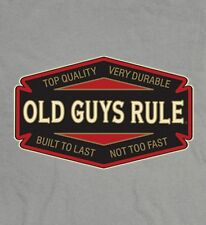 """OLD GUYS RULE """" TOP QUALITY VERY DURABLE BUILT TO LAST NOT TO FAST """" S/S XL"""