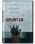 Splinter (DVD, 2009, Canadian) Best Picture Winner At Screamfest Awards