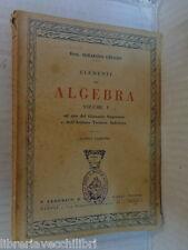 ELEMENTI DI ALGEBRA Volume Primo Serafino Leggio Federico & Ardia 1932 tecnico