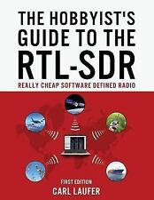 The Hobbyist's Guide to the RTL-SDR : Really Cheap Software Defined Radio by...