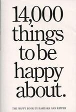 14,000 Things to Be Happy About : The Happy Book by Barbara Ann Kipfer (1990, Pa