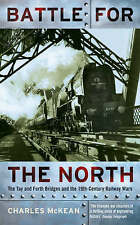 Battle for the North: the Tay and Forth bridges and the 19th-century railway