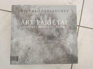Art pariétal : Grottes ornées du Quercy M. LORBLANCHET 2010