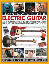 Learn How To Play The Electric Guitar Fuller  Ted 9781780193724
