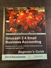 GnuCash 2. 4 Small Business Accounting by Ashok Ramachandran (2011, Trade...