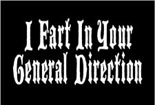 Funny Monty Python Decal I Fart In Your General Direction vinyl car sticker
