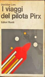 I VIAGGI DEL PILOTA PIRX - STANISLAW LEM - RIUNITI