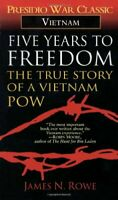 Five Years To Freedom: The True Story of a Vietna... by Rowe, James N. Paperback