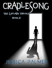 Cradlesong : The Lullaby Trilogy Book II 2 by Jessica Palmer (2016, Paperback)