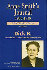 NEW Anne Smith's Journal, 1933-1939: A.A.'s Principles of Success by Dick B.