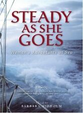 Steady as She Goes: Womens Adventures at Sea (Adv