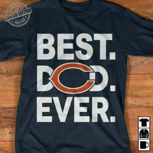 Chicago Bears Football Team Tshirt Best Dad Ever Short Tshirt Fans Gifts TK0998