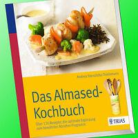 DAS ALMASED KOCHBUCH   Über 130 Rezepte   Ergänzung zum Abnehm-Programm (Buch)