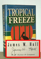 James W Hall - Tropical Freeze - SIGNED 1st 1st HCDJ - Beautiful Copy - NR