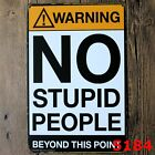 Vintage Metal Tin Sign NO STUPID PEOPLE BEYOND THIS POINT Wall Plaque Poster